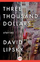 Three thousand dollars by David Lipsky