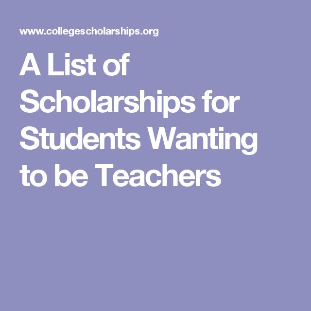 A List of Scholarships for Students Wanting to be Teachers