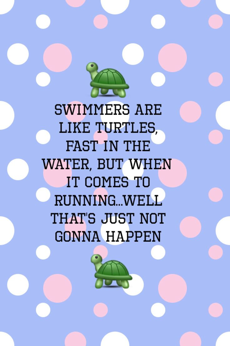 I dunno... I'm a pretty good runner just as much as a pretty good swimmer...