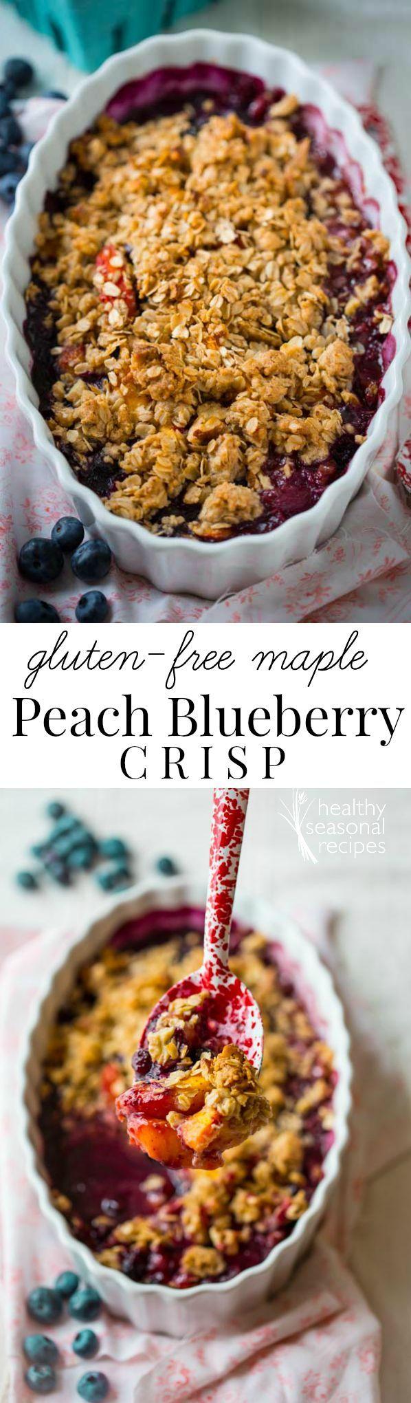 gluten free maple peach blueberry crisp - Healthy Seasonal Recipes