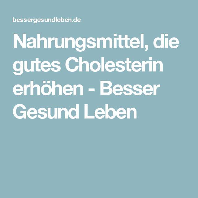 Nahrungsmittel, die gutes Cholesterin erhöhen - Besser Gesund Leben