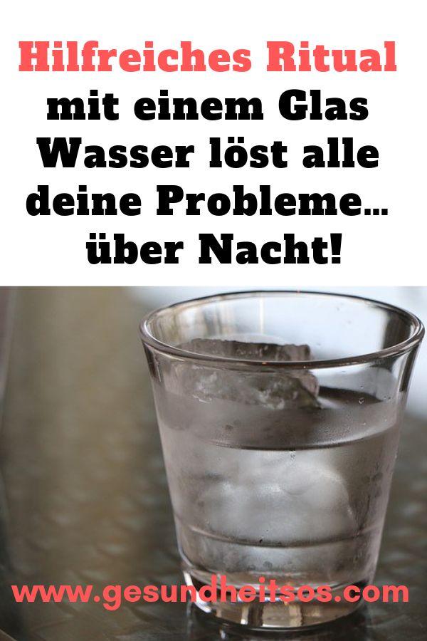Hilfreiches Ritual mit einem Glas Wasser löst alle deine Probleme… über Nach… – Mechthild Horst