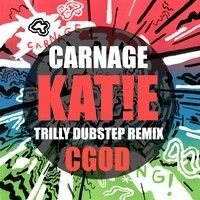 DJ CARNAGE - KAT!E FT. KATIE GOT BANDZ (TRILLY DUBSTEP REMIX) [EP TEASER] by TrillyWonkaOfficial on SoundCloud