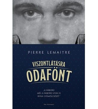 Pierre Lemaître - Viszontlátásra odafönt