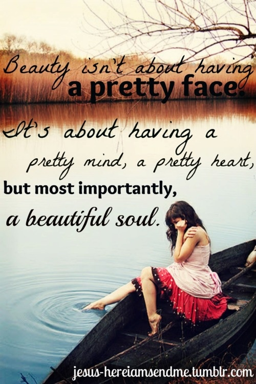 pretty faces fade; real beauty is forever