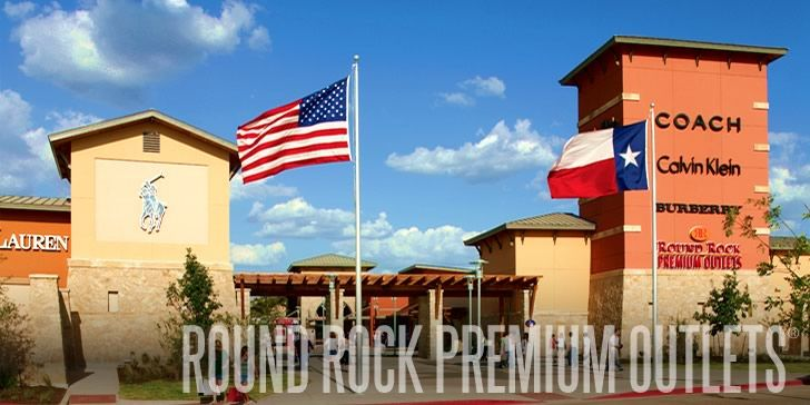 Round Rock Premium Outlets (4401 North IH-35 Round Rock, TX) Find impressive savings at Ann Taylor, Banana Republic, BCBG Max Azria, Brooks Brothers, Burberry, Calvin Klein, Coach, Converse, Gap Outlet, J.Crew, Michael Kors, Nike, Polo Ralph Lauren, Tommy Hilfiger and more. 125 outlet stores. About 15-20 minutes north of Austin.