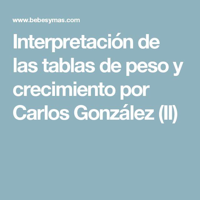 Interpretación de las tablas de peso y crecimiento por Carlos González (II)