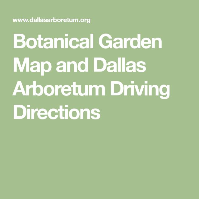 Botanical Garden Map and Dallas Arboretum Driving Directions
