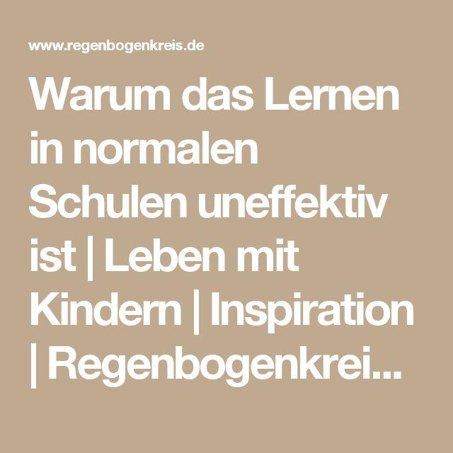 Warum das Lernen in normalen Schulen uneffektiv ist | Leben mit Kindern | Inspiration | Regenbogenkreis.de