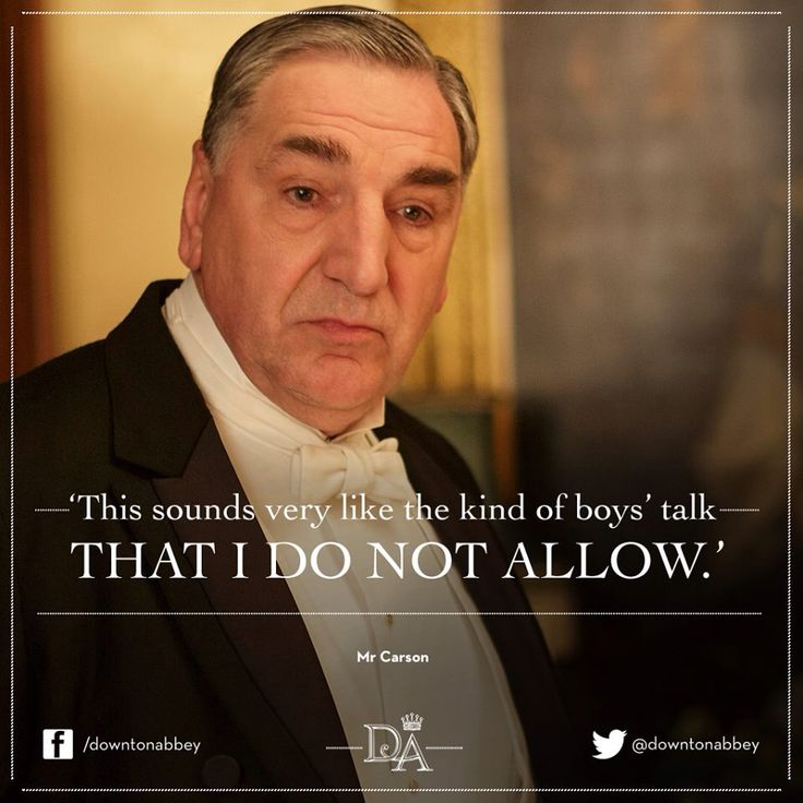 Carson Quotes: 175 Best Downton Abbey Quotes Images On Pinterest
