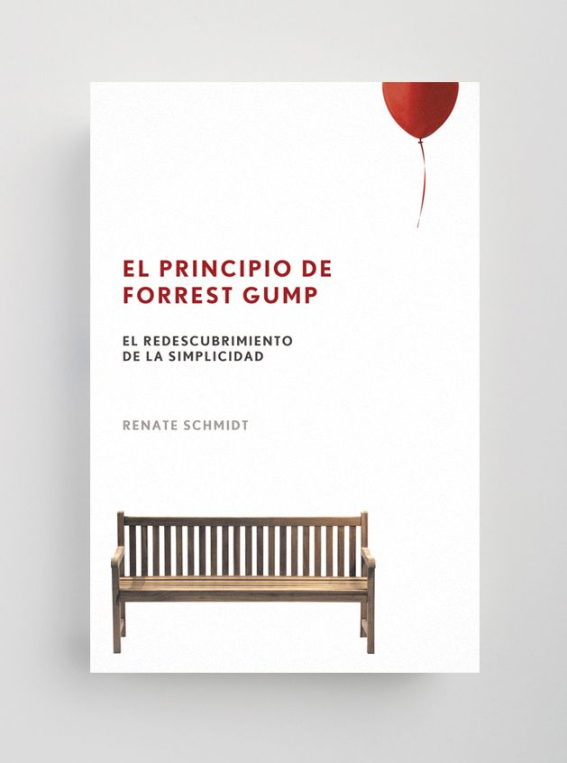 "Cover for the book ""El principio de Forrest Gump"" by Renate Schmidt. Design by Rey Naranjo. (Panamericana Editorial, 2015)"