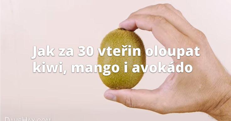Jak za 30 vteřin oloupat kiwi, mango i avokádo