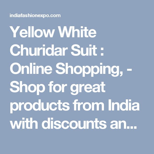 Yellow White Churidar Suit : Online Shopping, - Shop for great products from India with discounts and offers, Indian Clothes and Jewelry Online Shop