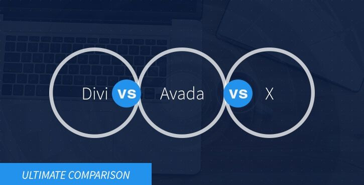 Divi vs Avada vs X: An in-depth comparison.