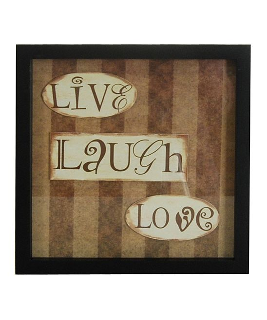 live. laugh. love.