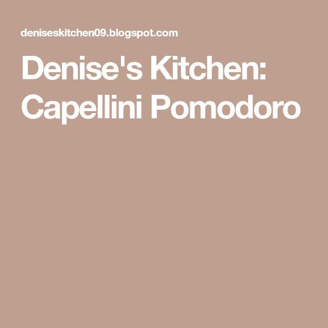 Denise's Kitchen: Capellini Pomodoro