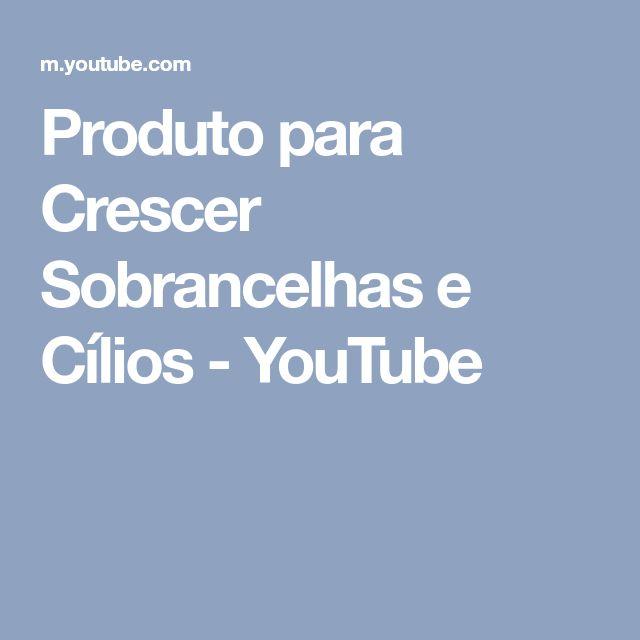 Produto para Crescer Sobrancelhas e Cílios - YouTube