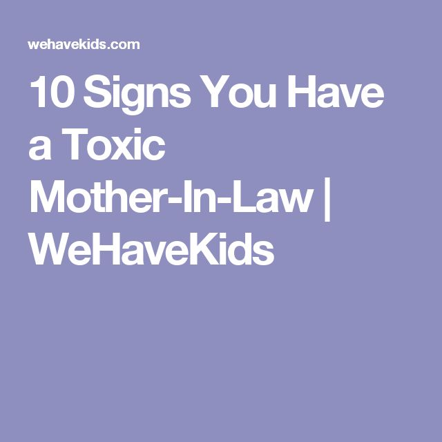 10 Signs You Have a Toxic Mother-In-Law | WeHaveKids