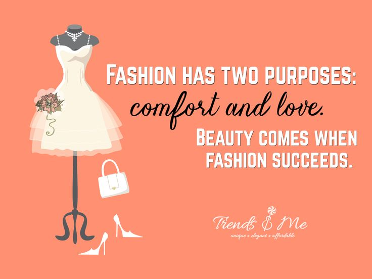 Fashion has two purposes:Comfort and Love.Beauty Comes when Fashion succeeds