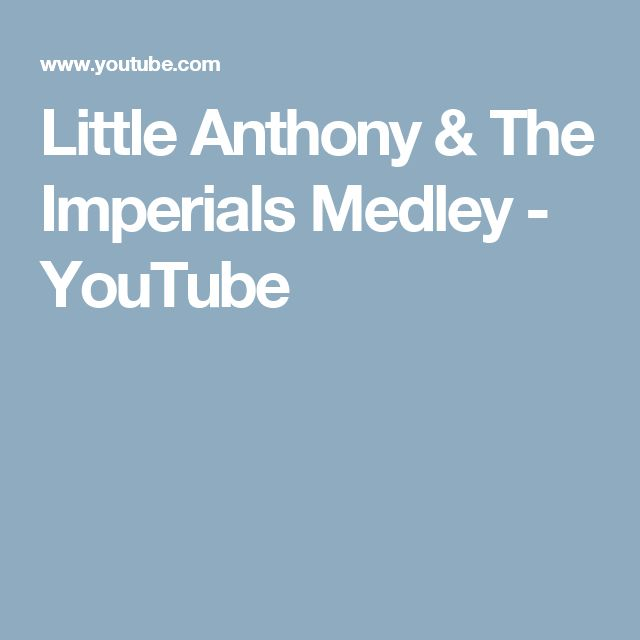 Little Anthony & The Imperials Medley - YouTube