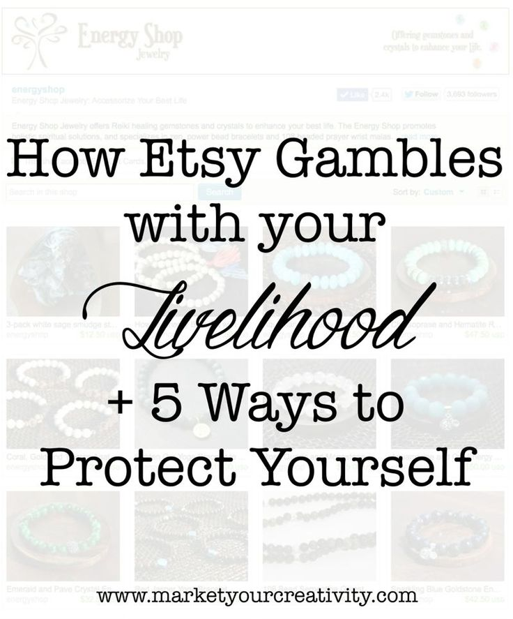 How Etsy Gambles w/ you livelihood | marketyourcreativity.com <---excellent article w/ tips for protecting yourself.