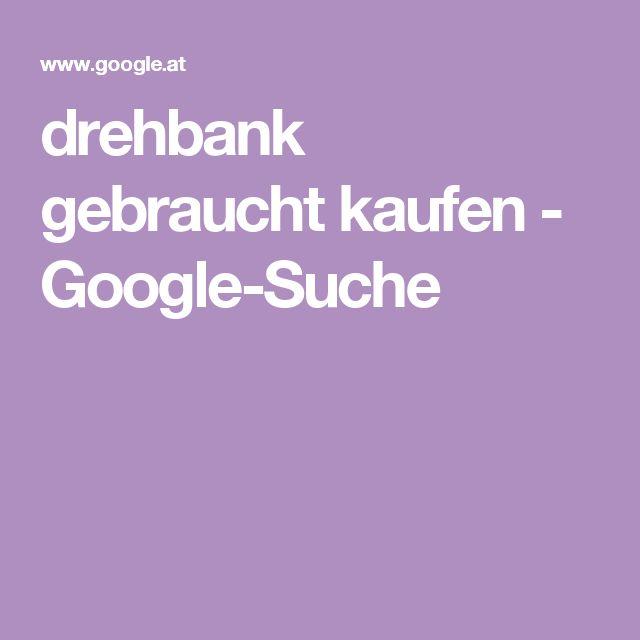 drehbank gebraucht kaufen - Google-Suche