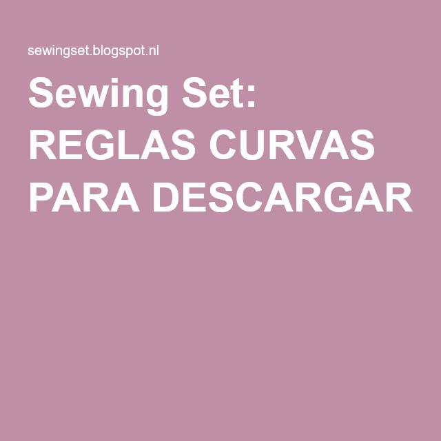 Sewing Set: REGLAS CURVAS PARA DESCARGAR