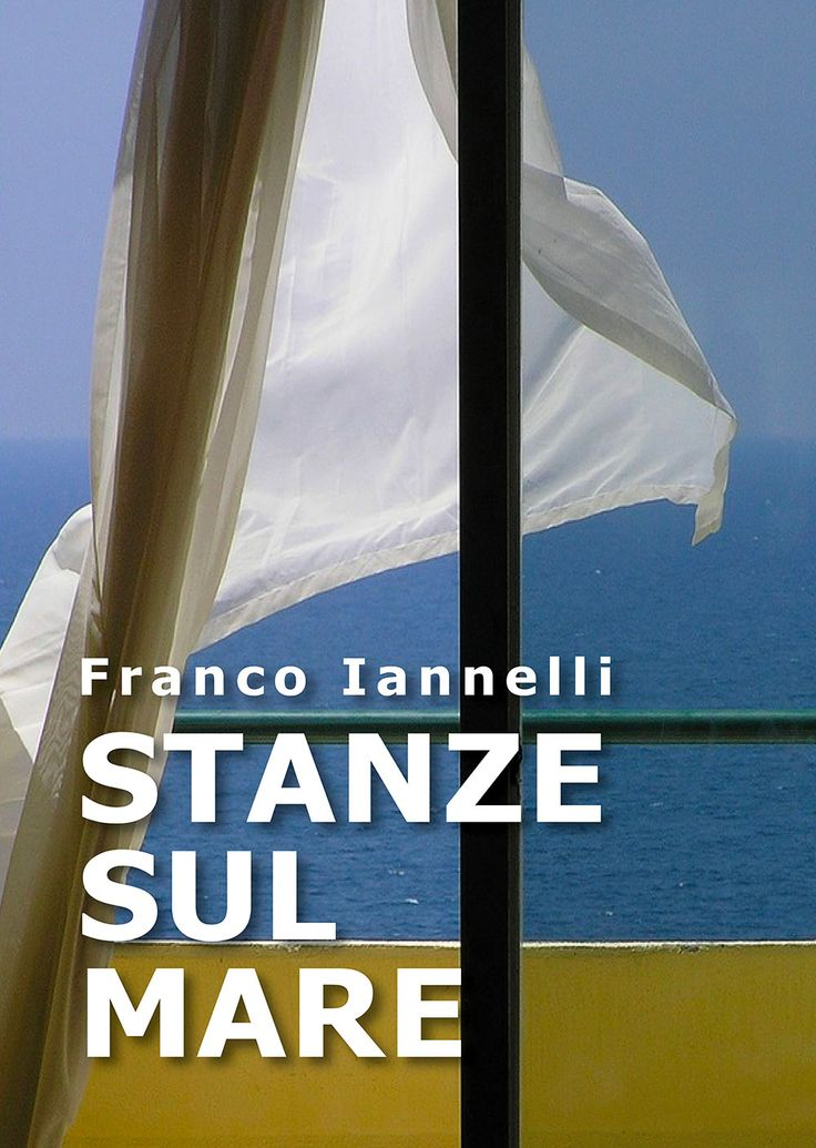 """Italian reports • 82   """"Stanze sul mare"""" di Franco Iannelli"""