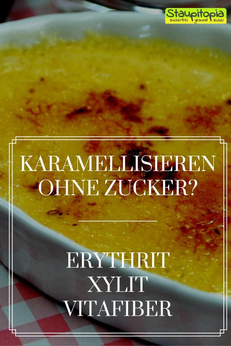 Welche Zuckeraustauschstoffe lassen sich wirklich karamellisieren? Erythrit, Xylit, VitaFiber oder Kokosblütenzucker? Ich teste für euch, was funktioniert!
