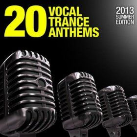 20 Vocal Trance Anthems: 2013 Summer Edition (Armada)