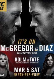 Ufc 196 Full Show. The main event sees UFC featherweight champion Conor McGregor jump up two weight classes to for a welterweight fight with Nate Diaz , and in the co-headliner, women's bantamweight champ Holly Holm meets Miesha Tate.