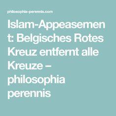 Islam-Appeasement: Belgisches Rotes Kreuz entfernt alle Kreuze – philosophia perennis