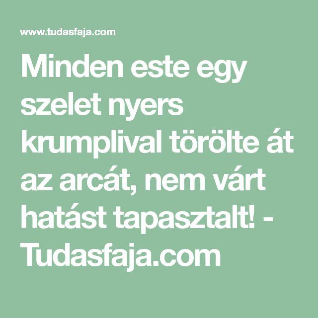 Minden este egy szelet nyers krumplival törölte át az arcát, nem várt hatást tapasztalt! - Tudasfaja.com