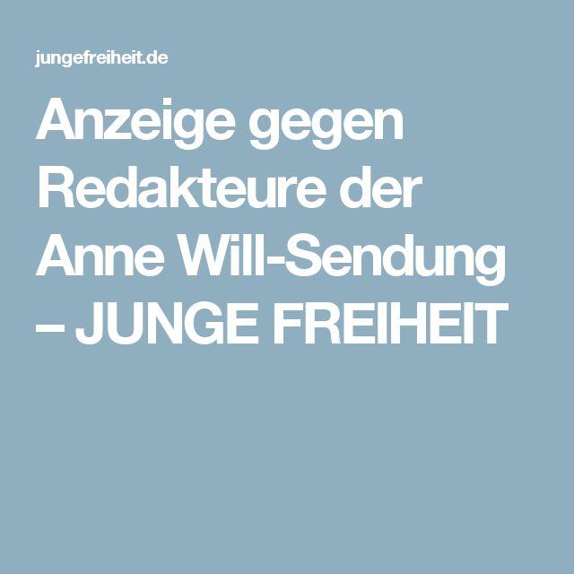 Anzeige gegen Redakteure der Anne Will-Sendung – JUNGE FREIHEIT