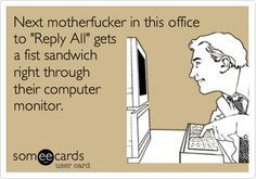 Stop abusing the reply-all button #workplace #office #email #meme #memes http://www.truffol.com