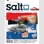 Salt #2, mei/juni 2011 Deze editie staat in het teken van Nederland. In deze uitgave: Interview met Dough Tompkins / Vliegvissen in Ierland / Voices of Holland, 6 mensen met een uitgesproken mening / De Teva Mountain Games / En nog veel meer...