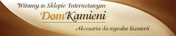 domkamieni.pl  sklep z półfabrykatami do robienia biżuterii