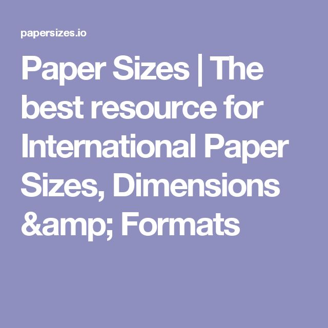 Paper Sizes | The best resource for International Paper Sizes, Dimensions & Formats