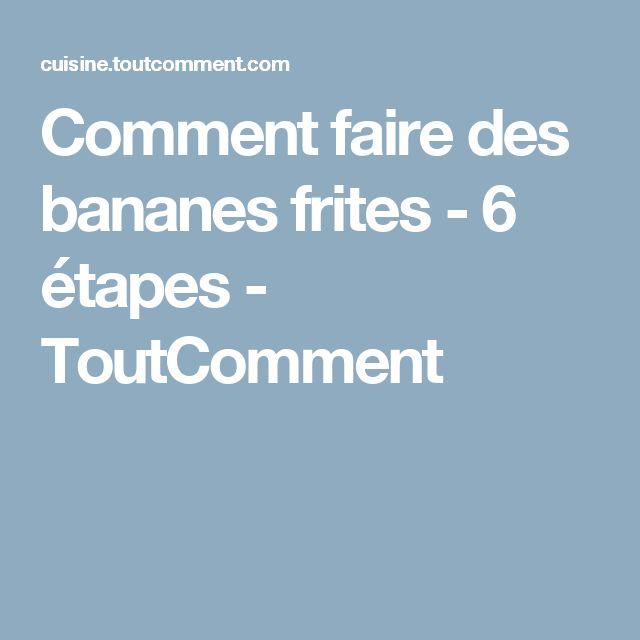 Comment faire des bananes frites - 6 étapes - ToutComment