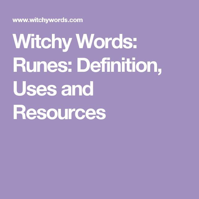 Witchy Words: Runes: Definition, Uses and Resources