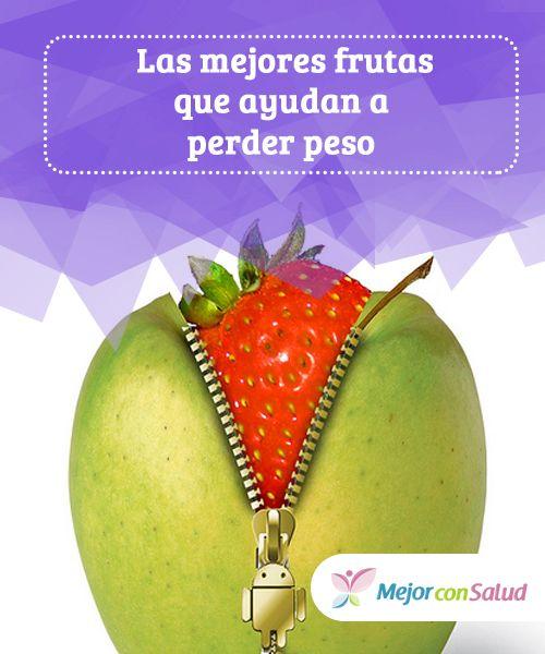 Las Mejores Frutas Que Ayudan A Perder Peso Dietas Para Adelgazar Perder Peso Dietas Express