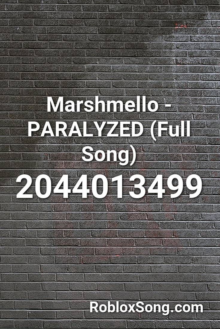 Songs Roblox Marshmello Paralyzed Full Song Roblox Id Roblox Music Codes In 2020 Songs Roblox Paralyzed
