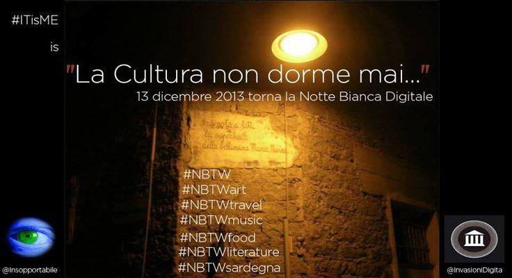 13 dicembre 2013 NOTTE BIANCA DIGITALE #NBTW: una vera e propria INVASIONE DIGITALE NOTTURNA