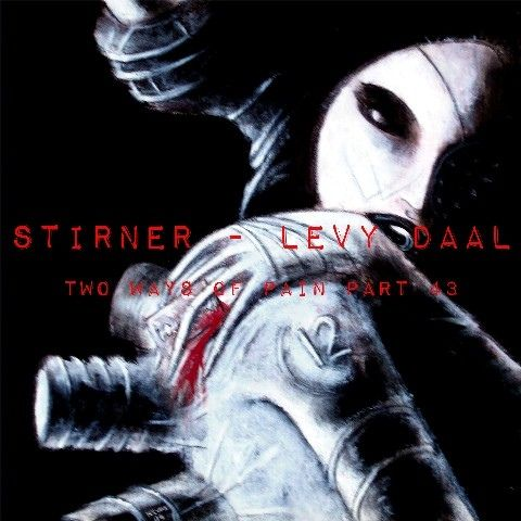 http://www.discogs.com/Stirner-Levy-Daal-Two-Ways-Of-Pain-Part-43/release/5119871