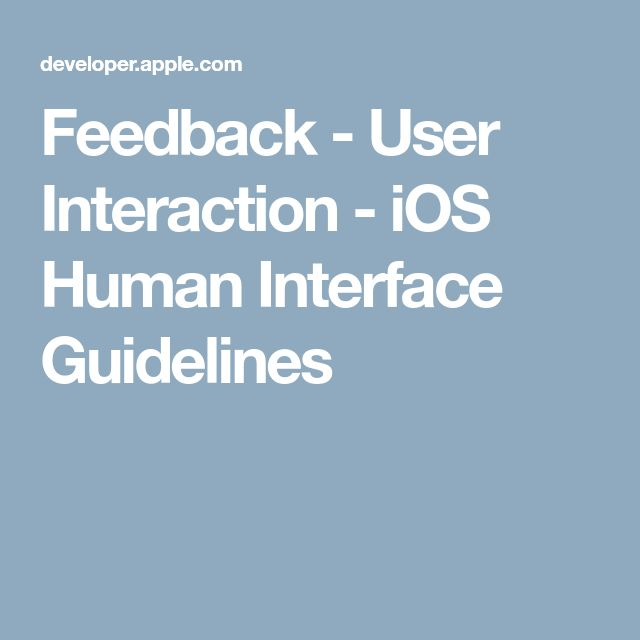 Feedback - User Interaction - iOS Human Interface Guidelines