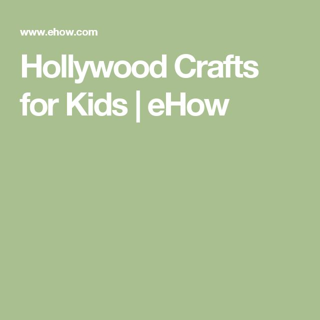 Hollywood Crafts for Kids | eHow