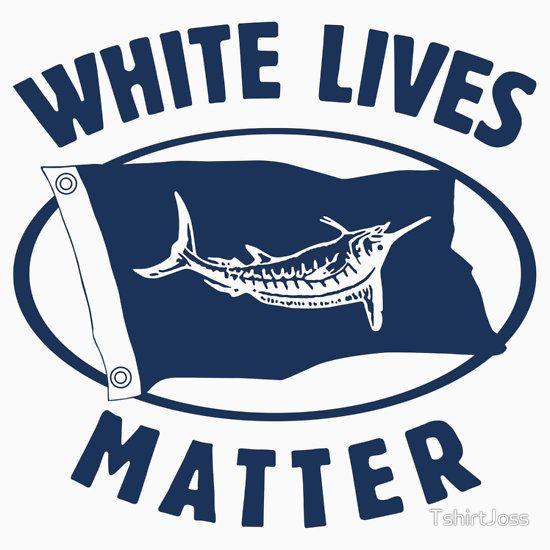 White Lives Matter Marline