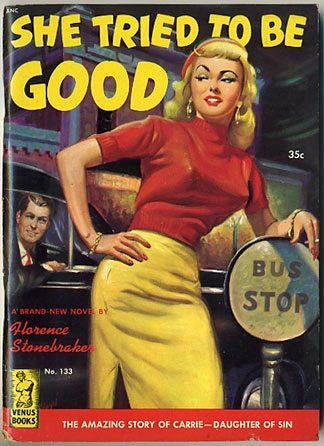 She tried to be good - the amazing story of Carrie - Daughter of sinPulp Art, Pulpfiction, Rudy Nappy, Vintage Pulp, Book Covers, Pulp Fiction, Covers Art, Fiction Covers, Fiction Book