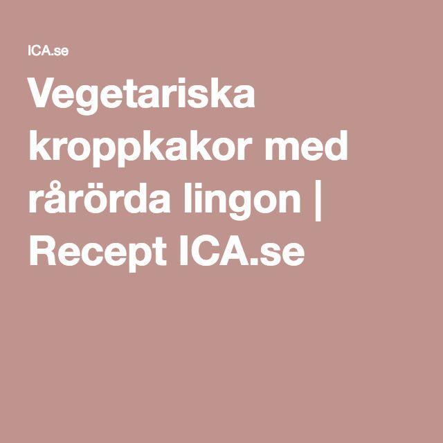 Vegetariska kroppkakor med rårörda lingon | Recept ICA.se