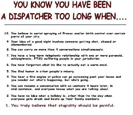 Amen to that.  From when i was a dispatcher in college...